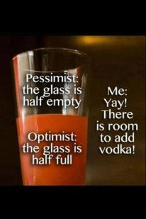pessimist-and-optimist-view-on-the-glass-being-half-full-or-half-empty-and-my-view-add-more-vodka